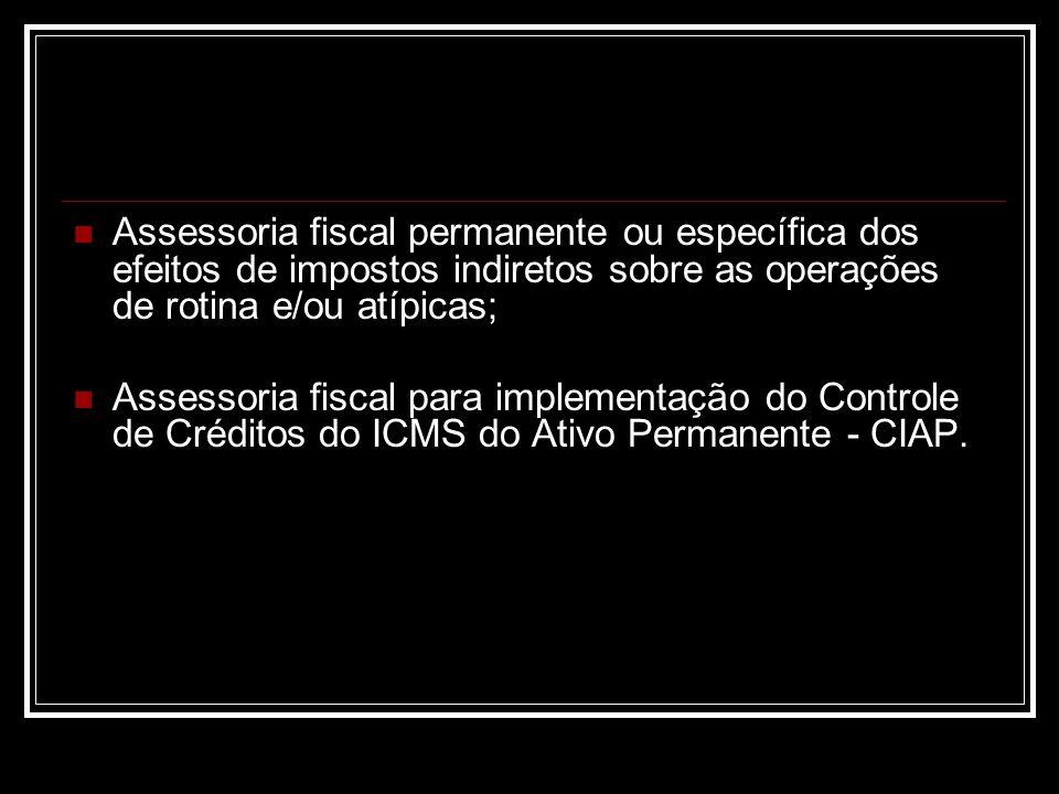 Assessoria fiscal permanente ou específica dos efeitos de impostos indiretos sobre as operações de rotina e/ou atípicas;