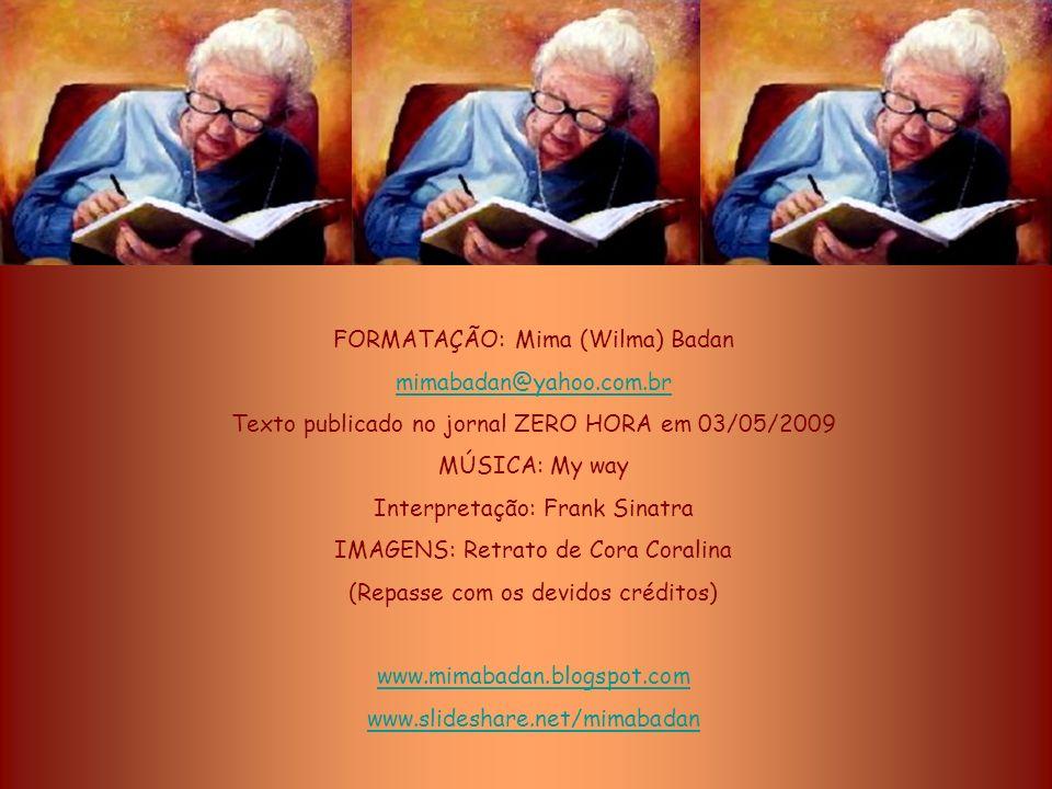 FORMATAÇÃO: Mima (Wilma) Badan mimabadan@yahoo.com.br