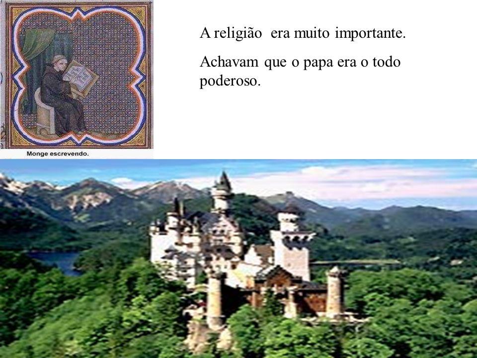 A religião era muito importante.
