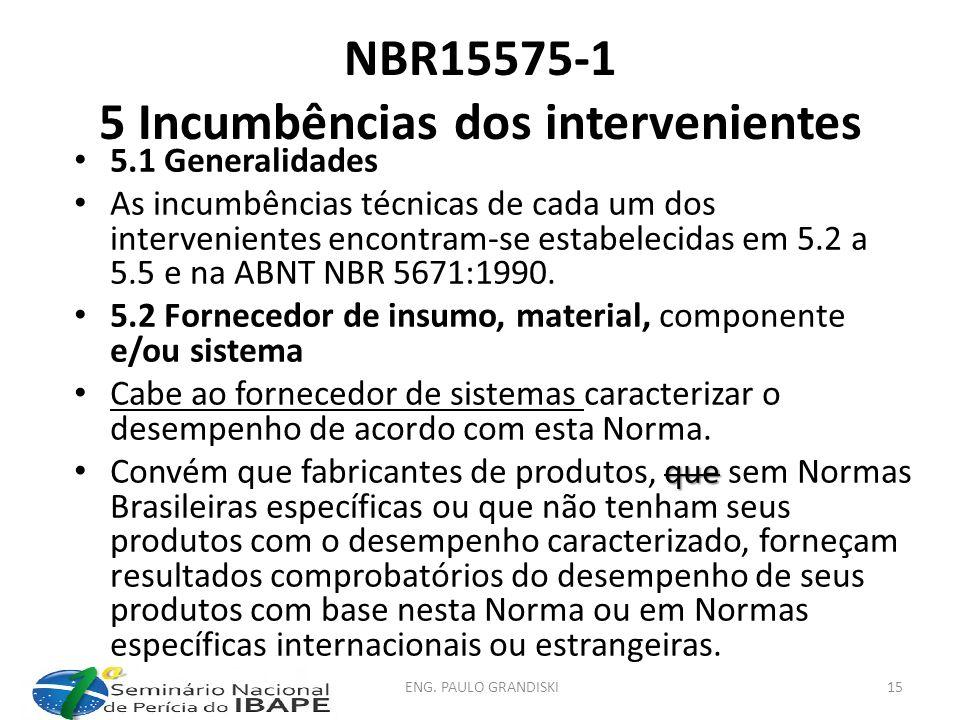 NBR15575-1 5 Incumbências dos intervenientes