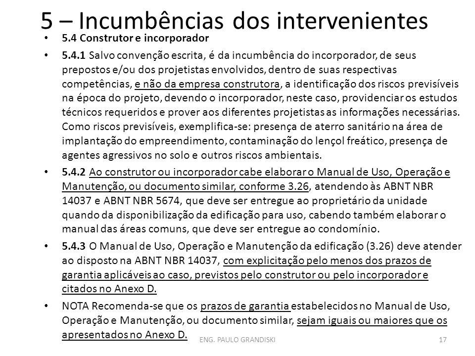 5 – Incumbências dos intervenientes