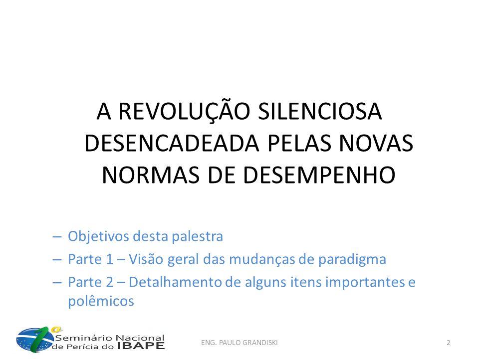 A REVOLUÇÃO SILENCIOSA DESENCADEADA PELAS NOVAS NORMAS DE DESEMPENHO