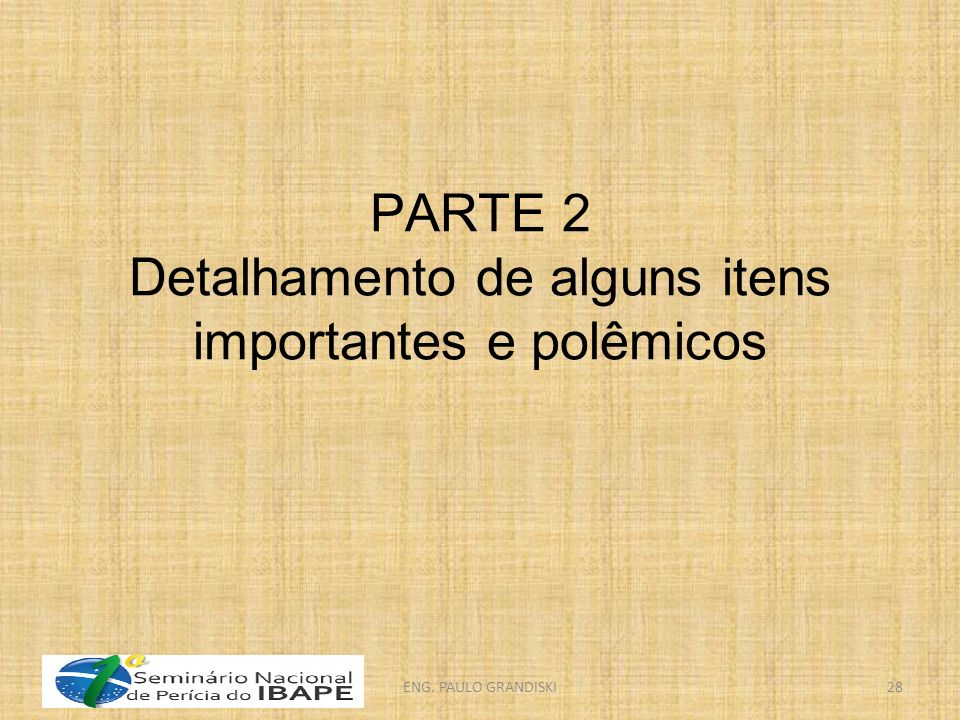 PARTE 2 Detalhamento de alguns itens importantes e polêmicos