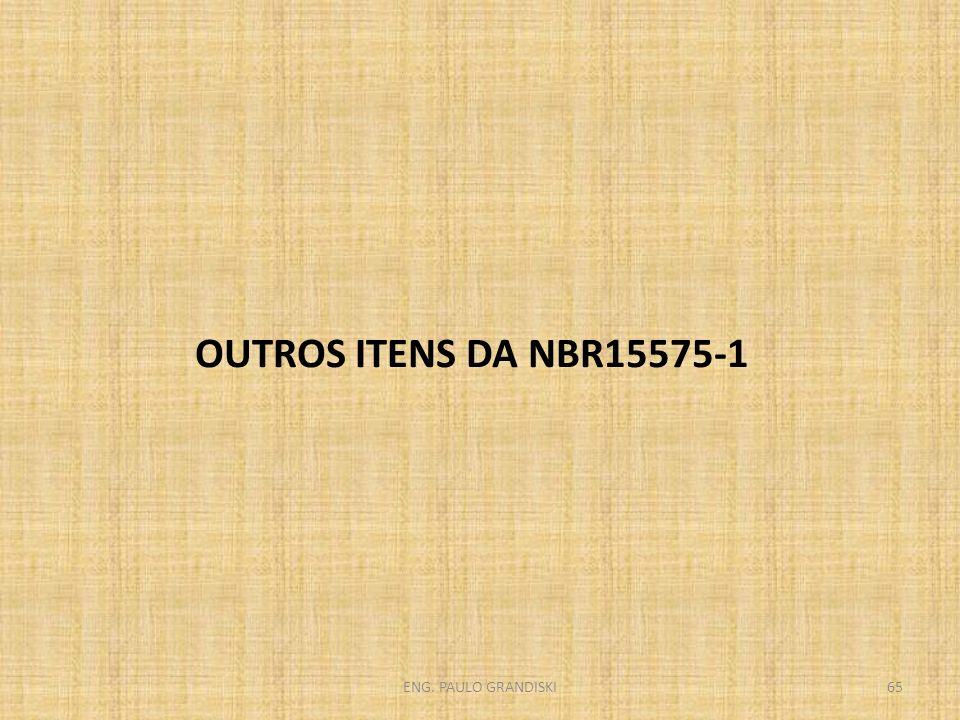 OUTROS ITENS DA NBR15575-1 ENG. PAULO GRANDISKI