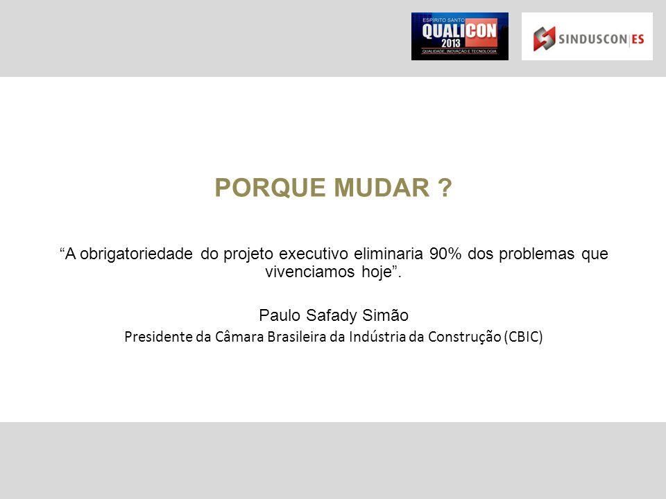 Presidente da Câmara Brasileira da Indústria da Construção (CBIC)