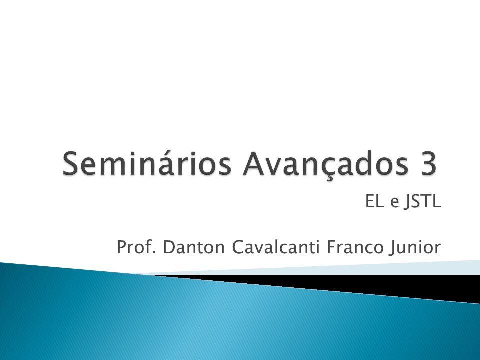 EL e JSTL Prof. Danton Cavalcanti Franco Junior