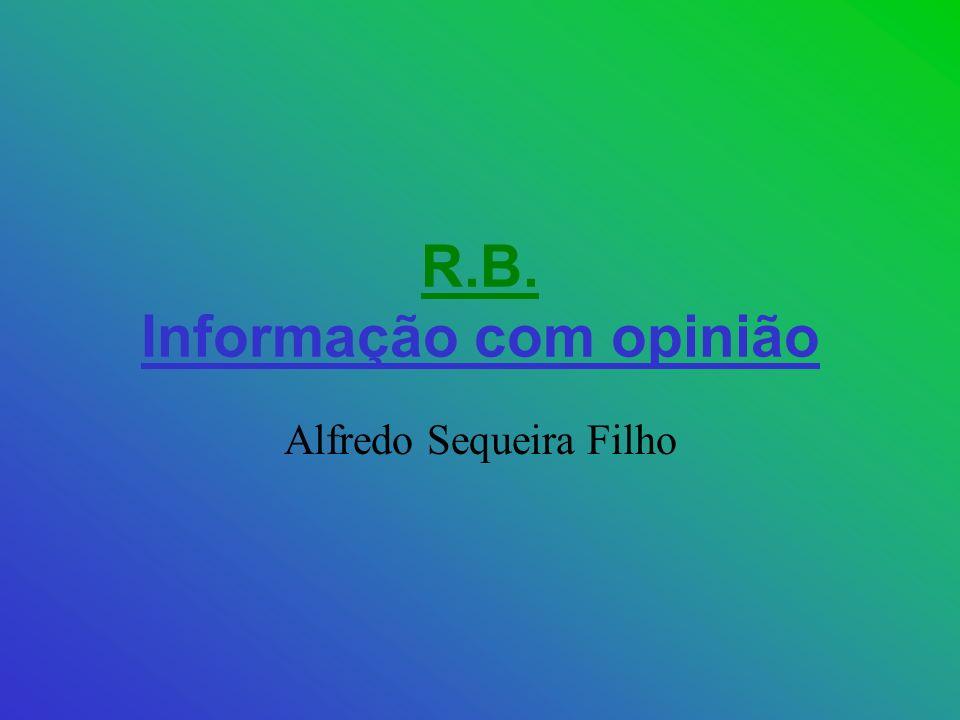 R.B. Informação com opinião