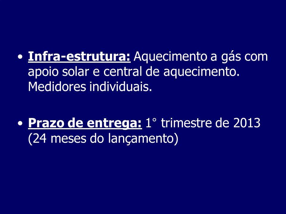 Infra-estrutura: Aquecimento a gás com apoio solar e central de aquecimento. Medidores individuais.