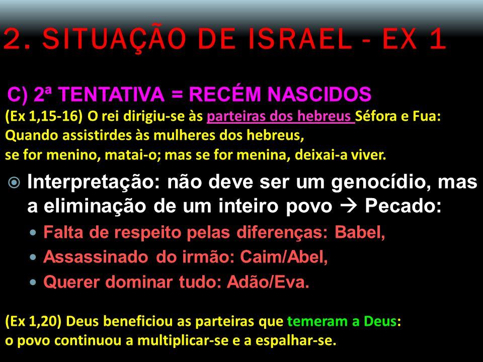 2. SITUAÇÃO DE ISRAEL - EX 1 C) 2ª TENTATIVA = RECÉM NASCIDOS