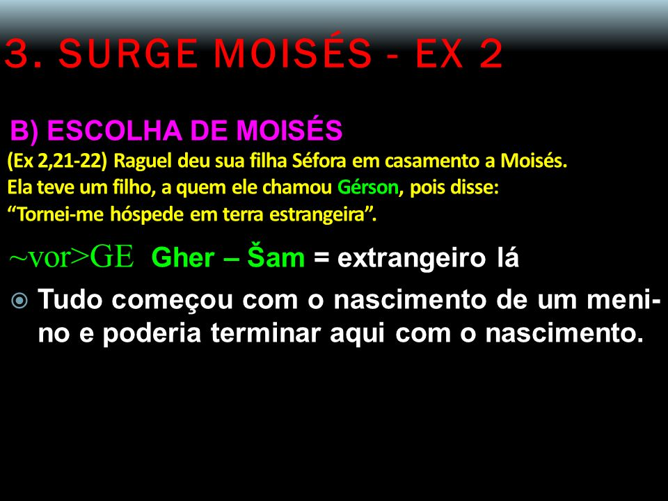 3. SURGE MOISÉS - EX 2 ~vor>GE Gher – Šam = extrangeiro lá