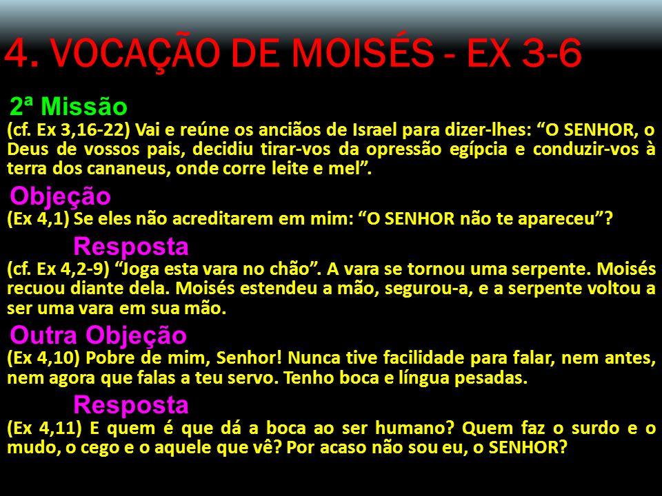 4. VOCAÇÃO DE MOISÉS - EX 3-6 2ª Missão Objeção Resposta Outra Objeção