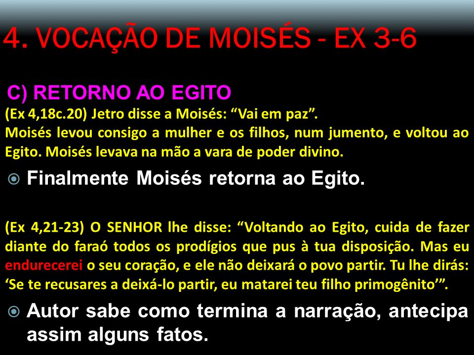 4. VOCAÇÃO DE MOISÉS - EX 3-6 C) RETORNO AO EGITO