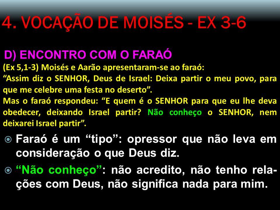 4. VOCAÇÃO DE MOISÉS - EX 3-6 D) ENCONTRO COM O FARAÓ