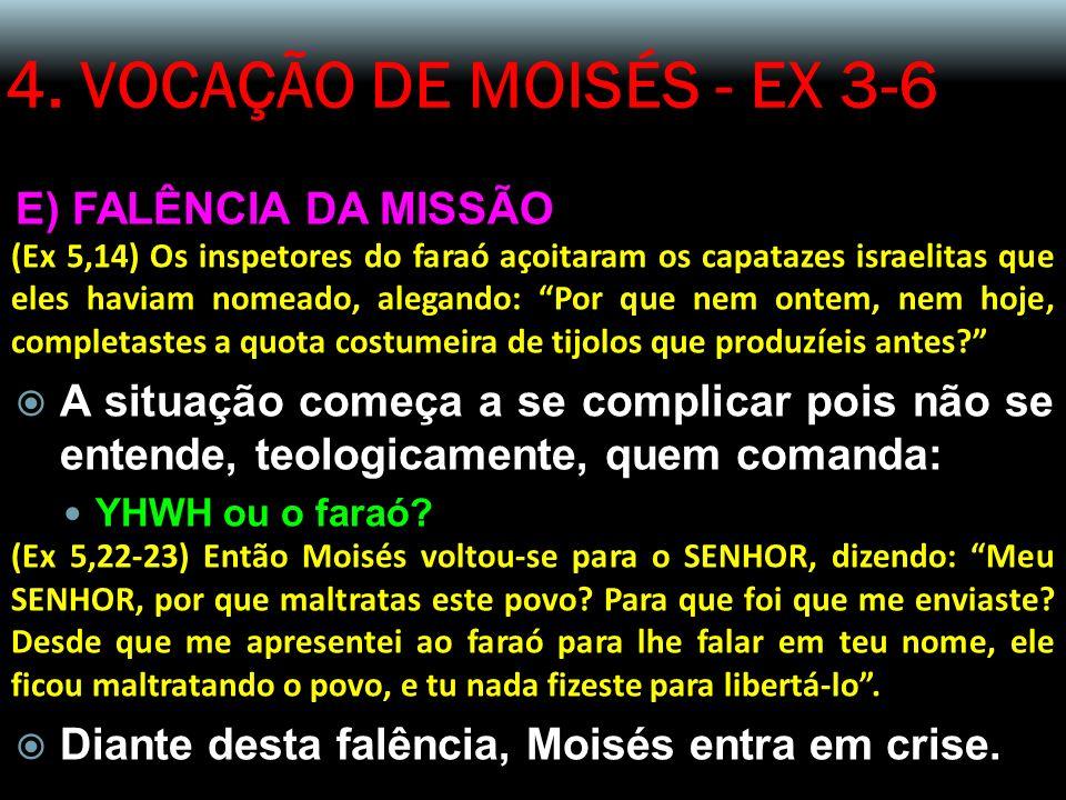 4. VOCAÇÃO DE MOISÉS - EX 3-6 E) FALÊNCIA DA MISSÃO