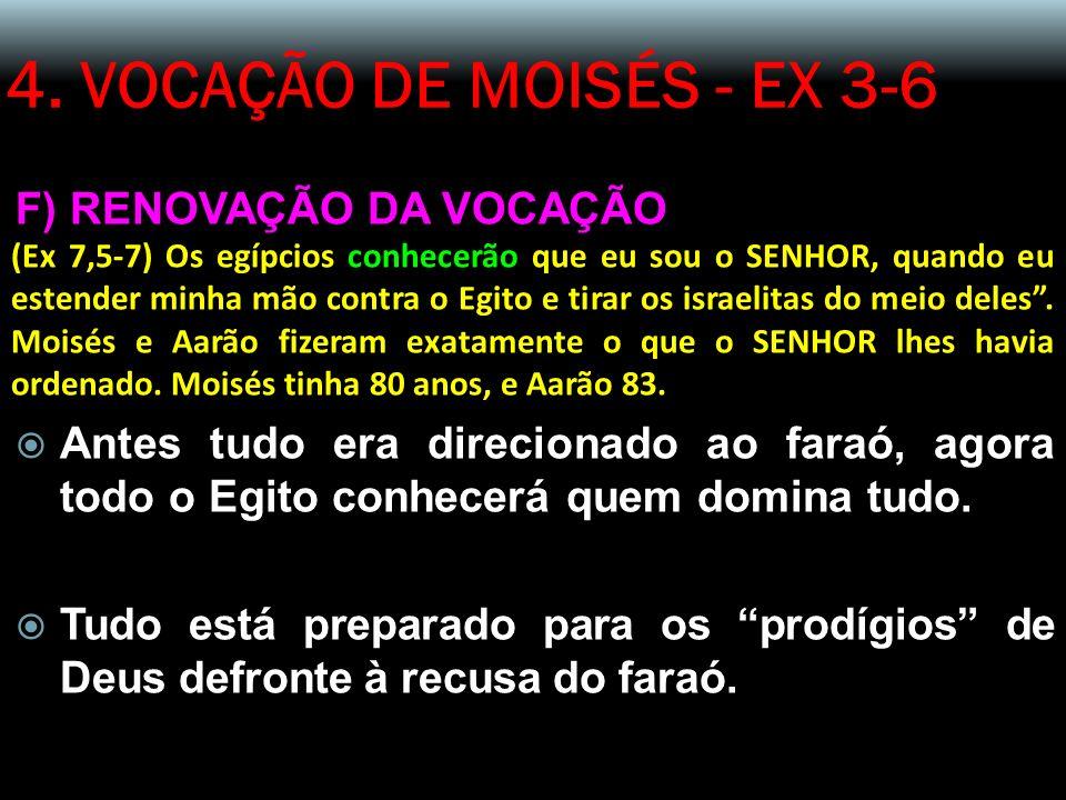 4. VOCAÇÃO DE MOISÉS - EX 3-6 F) RENOVAÇÃO DA VOCAÇÃO
