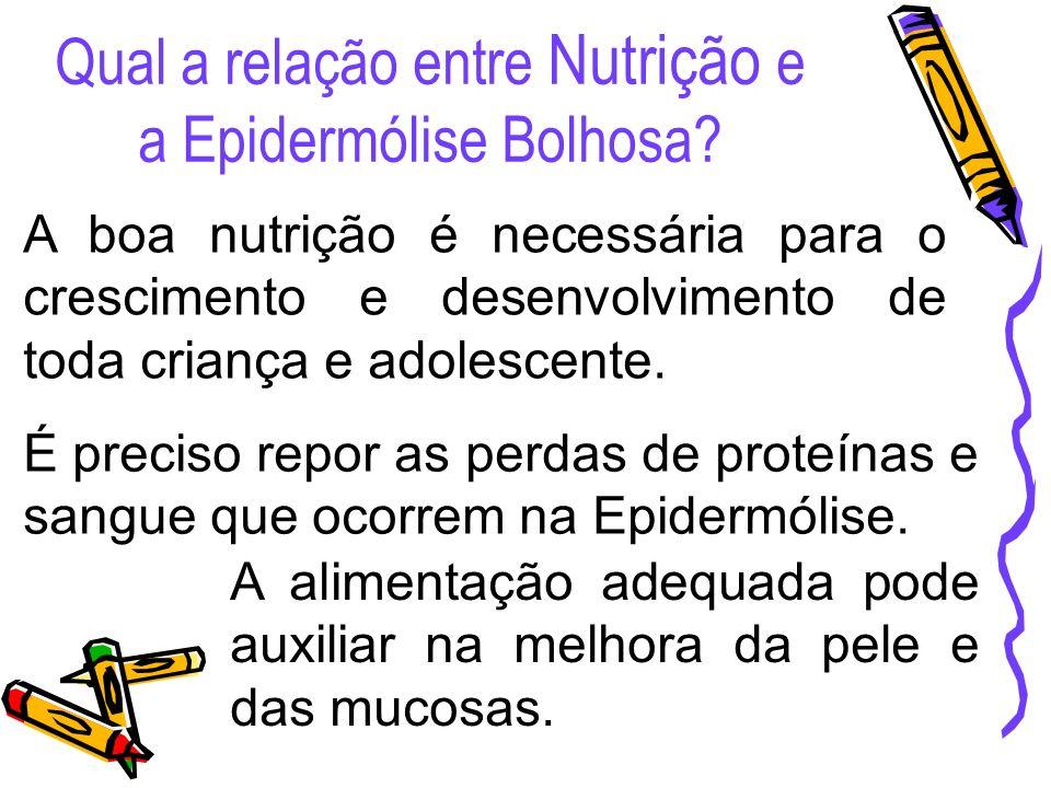 Qual a relação entre Nutrição e a Epidermólise Bolhosa