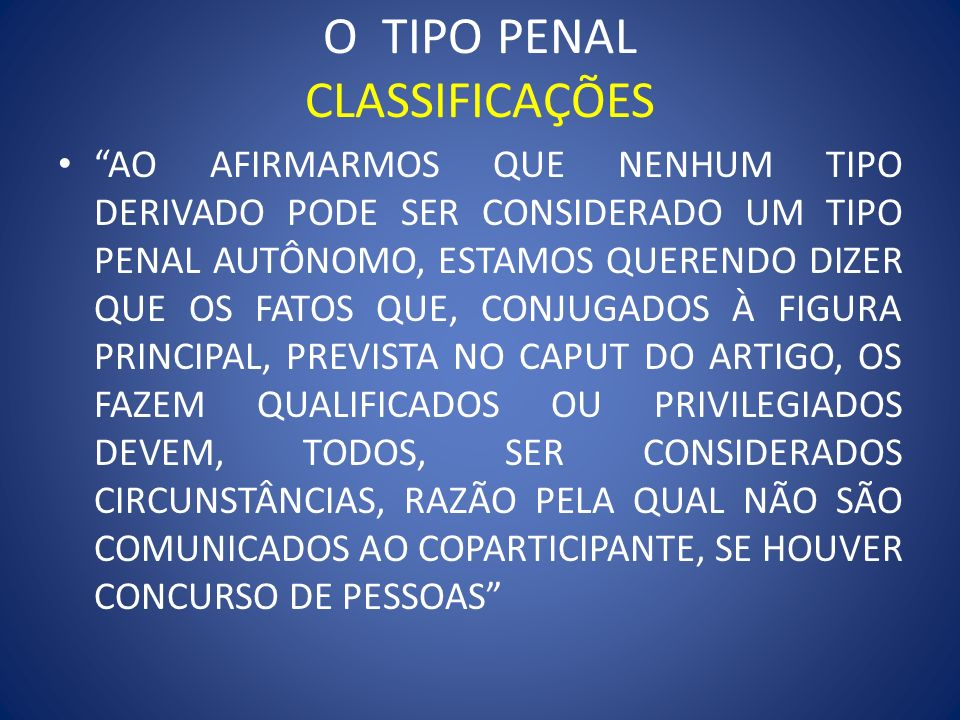 O TIPO PENAL CLASSIFICAÇÕES