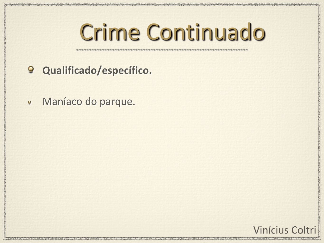 Crime Continuado Qualificado/específico. Maníaco do parque.