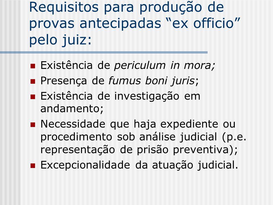 Requisitos para produção de provas antecipadas ex officio pelo juiz: