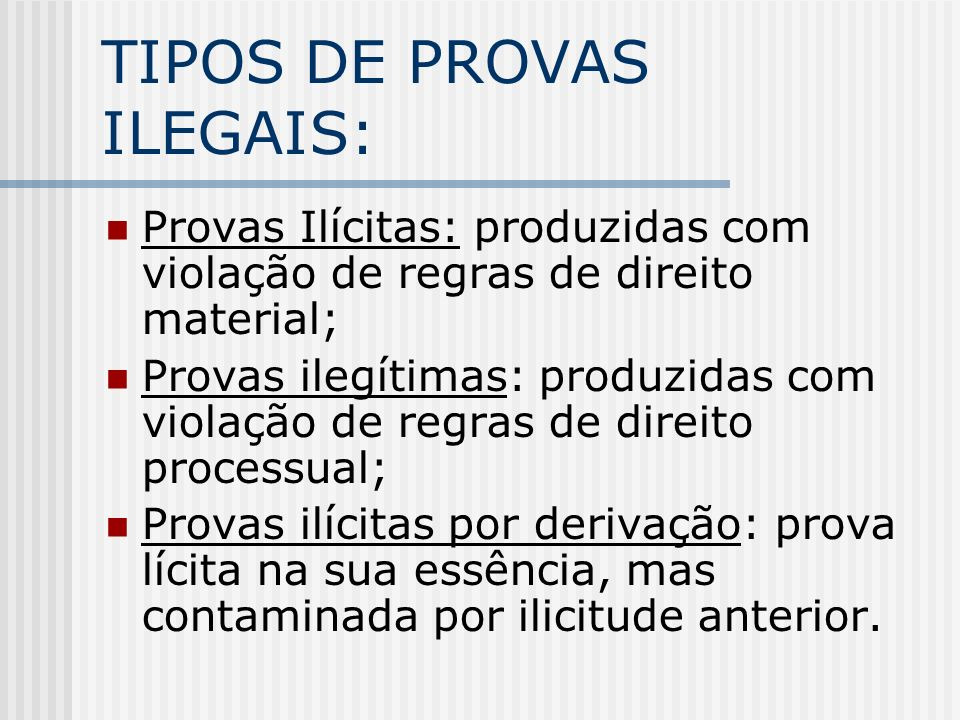 TIPOS DE PROVAS ILEGAIS: