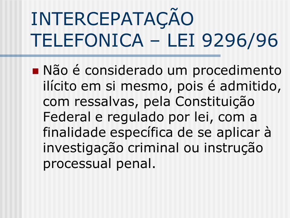 INTERCEPATAÇÃO TELEFONICA – LEI 9296/96