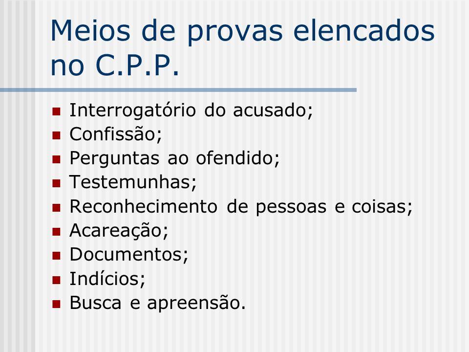Meios de provas elencados no C.P.P.