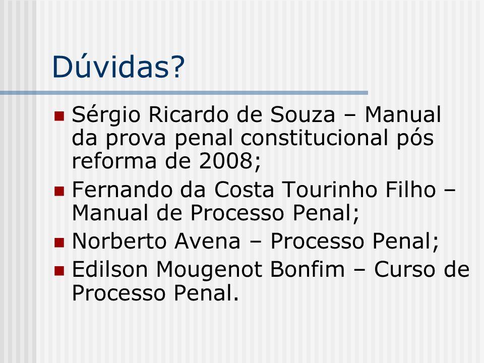Dúvidas Sérgio Ricardo de Souza – Manual da prova penal constitucional pós reforma de 2008;