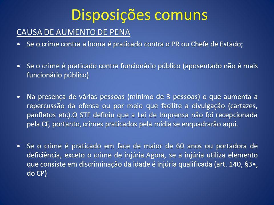 Disposições comuns CAUSA DE AUMENTO DE PENA