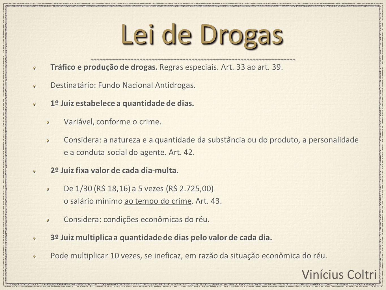 Lei de Drogas Tráfico e produção de drogas. Regras especiais. Art. 33 ao art. 39. Destinatário: Fundo Nacional Antidrogas.