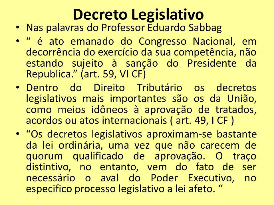 Decreto Legislativo Nas palavras do Professor Eduardo Sabbag