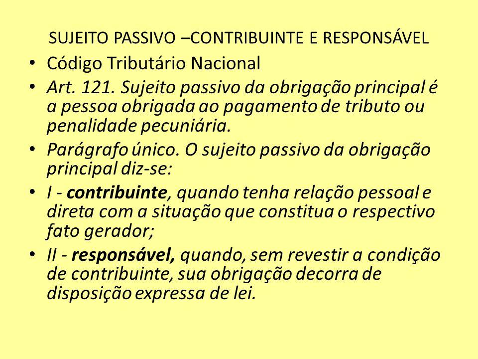 SUJEITO PASSIVO –CONTRIBUINTE E RESPONSÁVEL