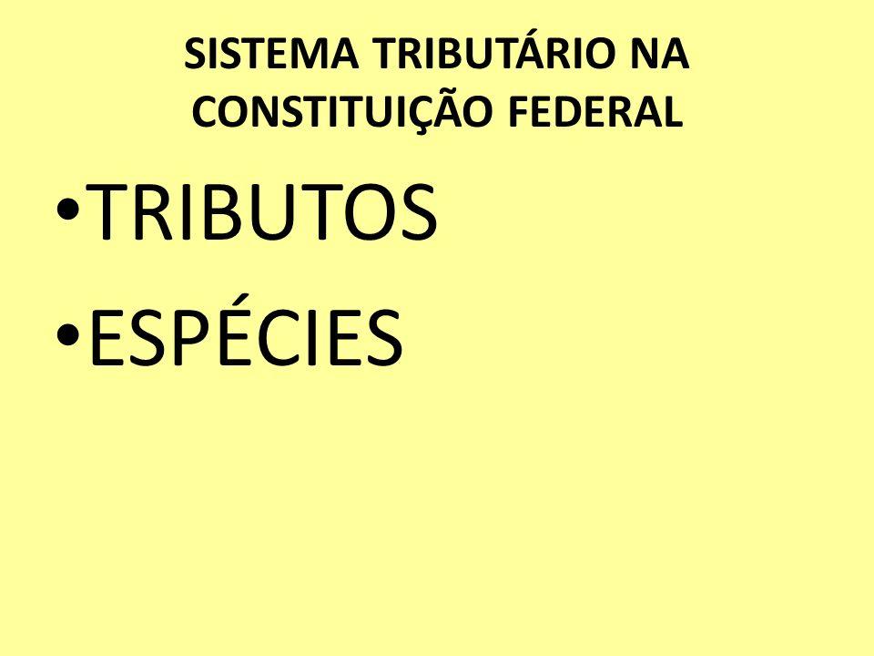 SISTEMA TRIBUTÁRIO NA CONSTITUIÇÃO FEDERAL