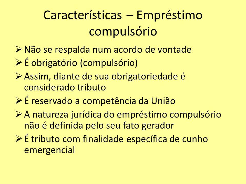 Características – Empréstimo compulsório