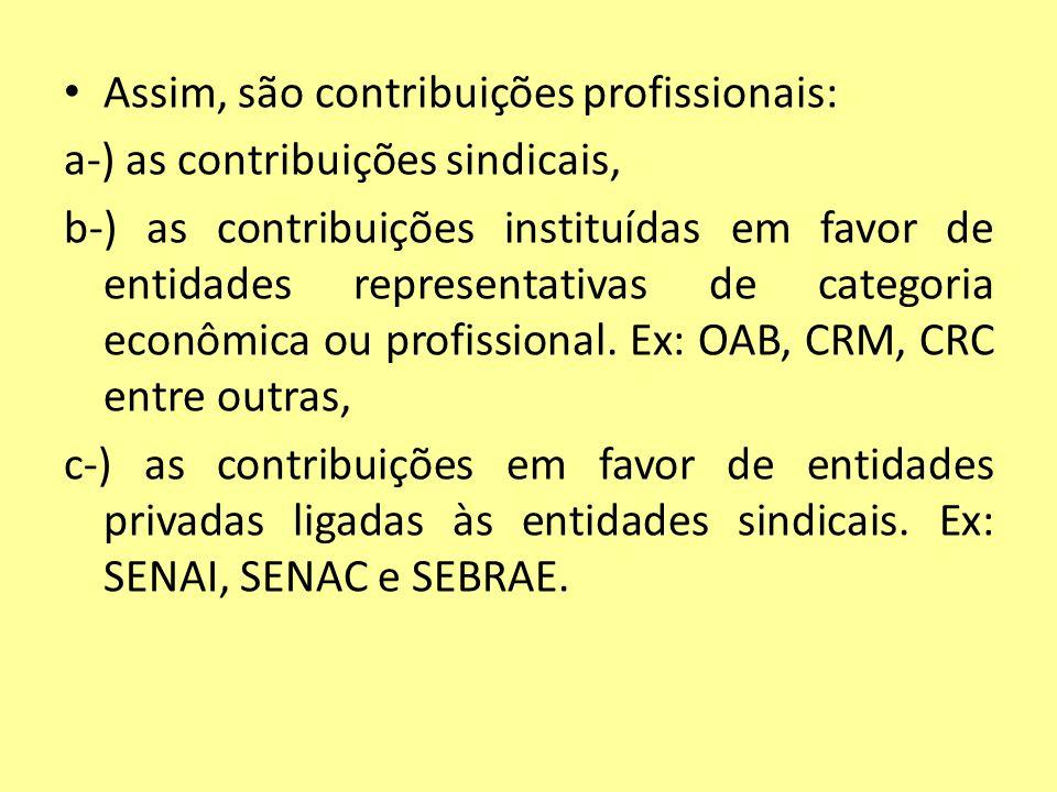 Assim, são contribuições profissionais:
