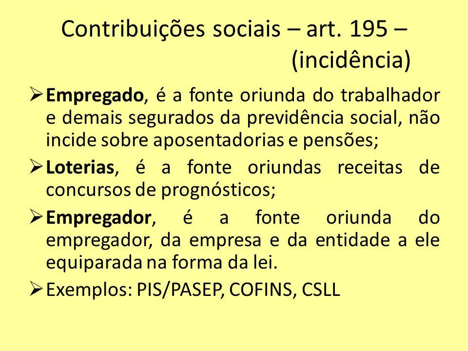 Contribuições sociais – art. 195 – (incidência)