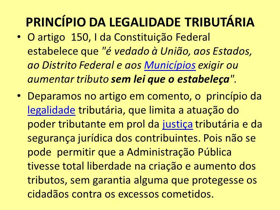 PRINCÍPIO DA LEGALIDADE TRIBUTÁRIA