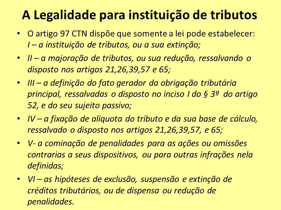 A Legalidade para instituição de tributos