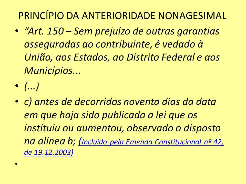 PRINCÍPIO DA ANTERIORIDADE NONAGESIMAL