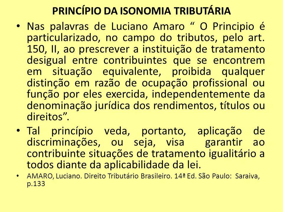 PRINCÍPIO DA ISONOMIA TRIBUTÁRIA