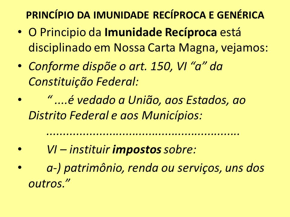 PRINCÍPIO DA IMUNIDADE RECÍPROCA E GENÉRICA