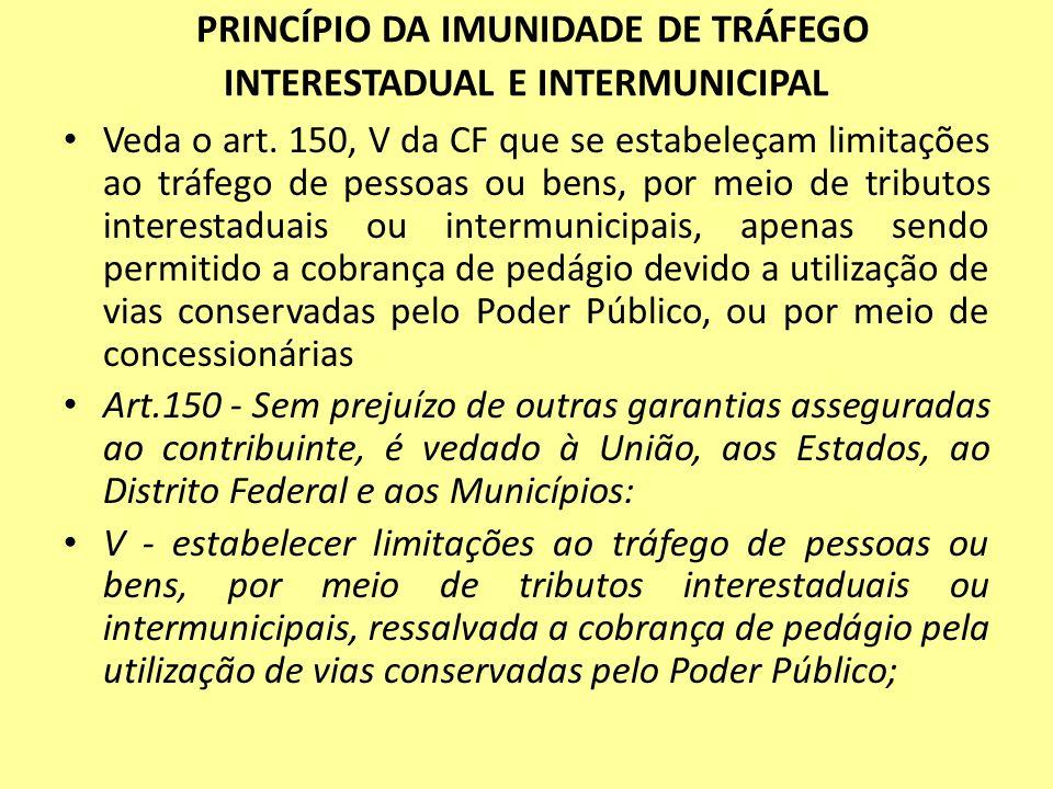 PRINCÍPIO DA IMUNIDADE DE TRÁFEGO INTERESTADUAL E INTERMUNICIPAL