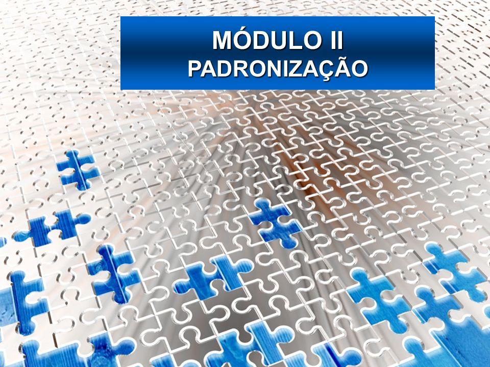 MÓDULO II PADRONIZAÇÃO