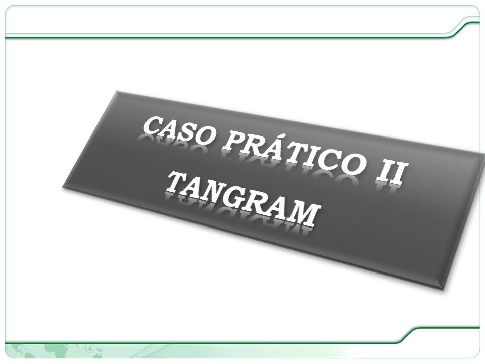 CASO PRÁTICO II TANGRAM