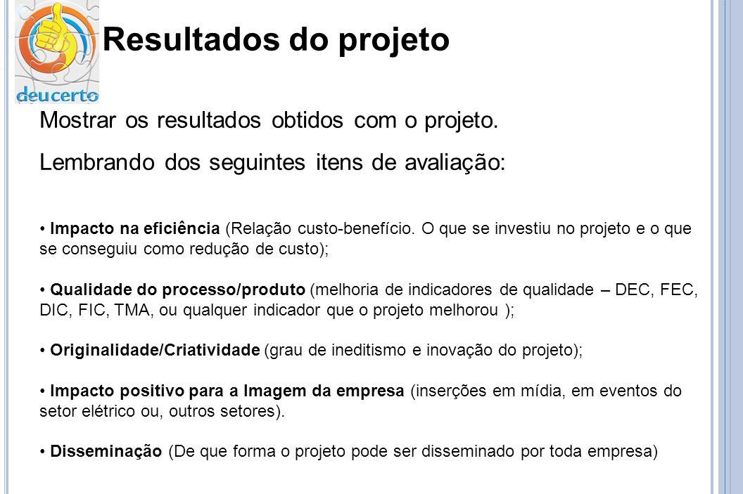 Resultados do projeto Mostrar os resultados obtidos com o projeto.
