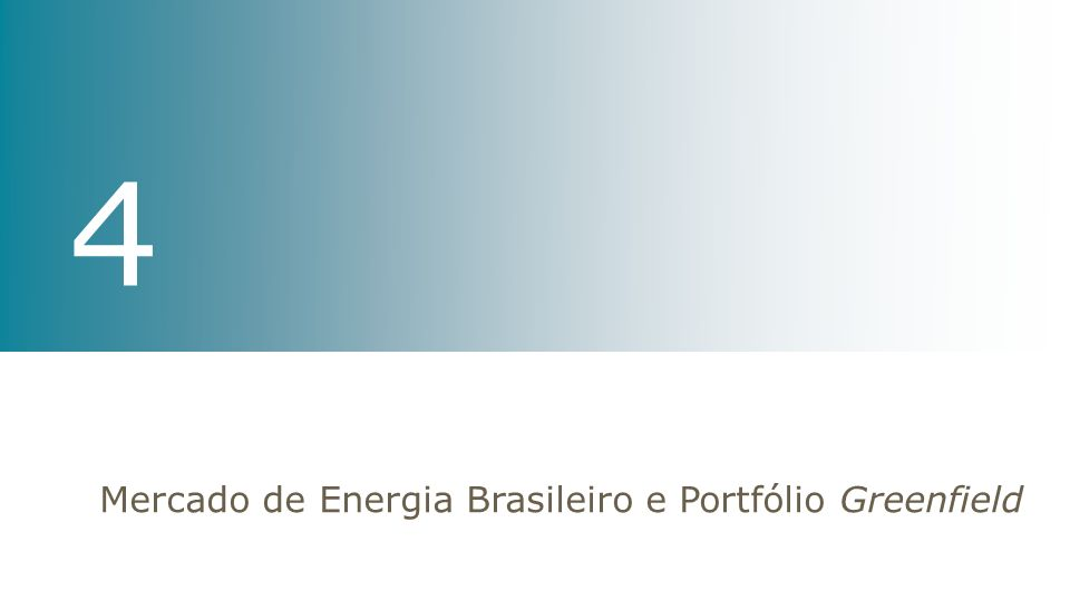4 Mercado de Energia Brasileiro e Portfólio Greenfield