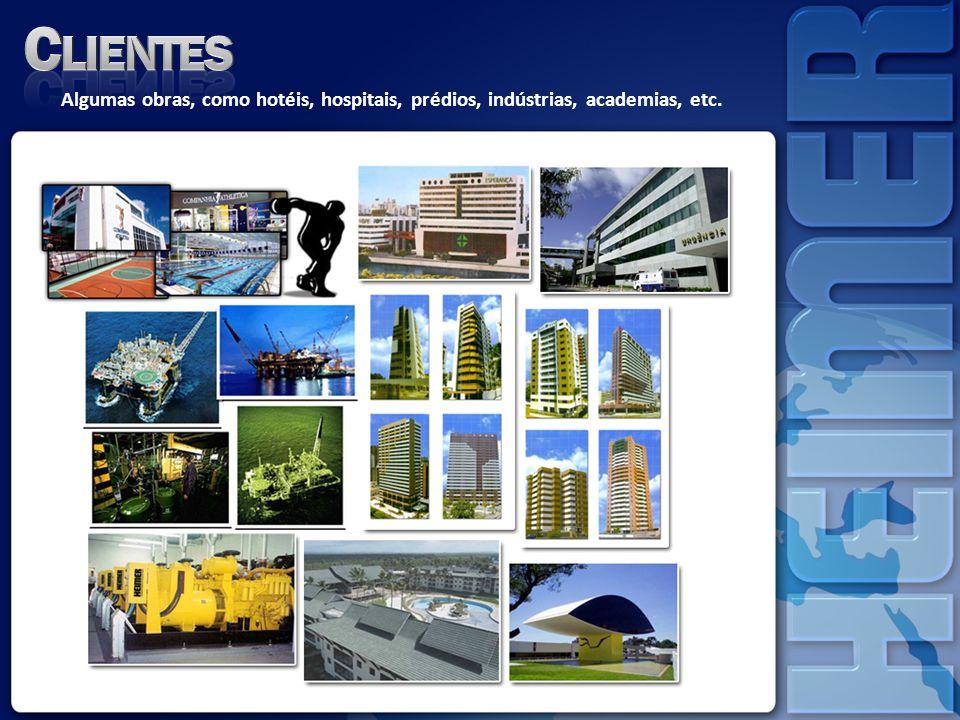 Clientes Algumas obras, como hotéis, hospitais, prédios, indústrias, academias, etc.