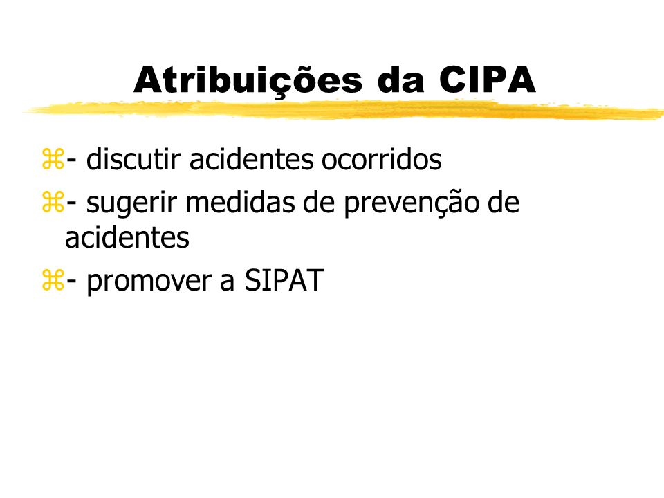 Atribuições da CIPA - discutir acidentes ocorridos