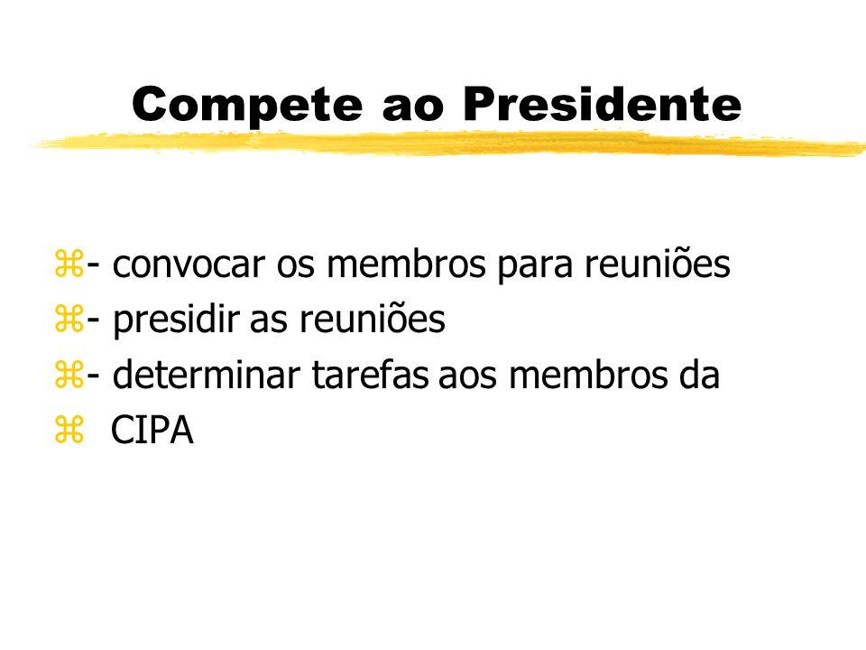 Compete ao Presidente - convocar os membros para reuniões