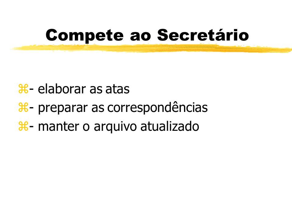 Compete ao Secretário - elaborar as atas