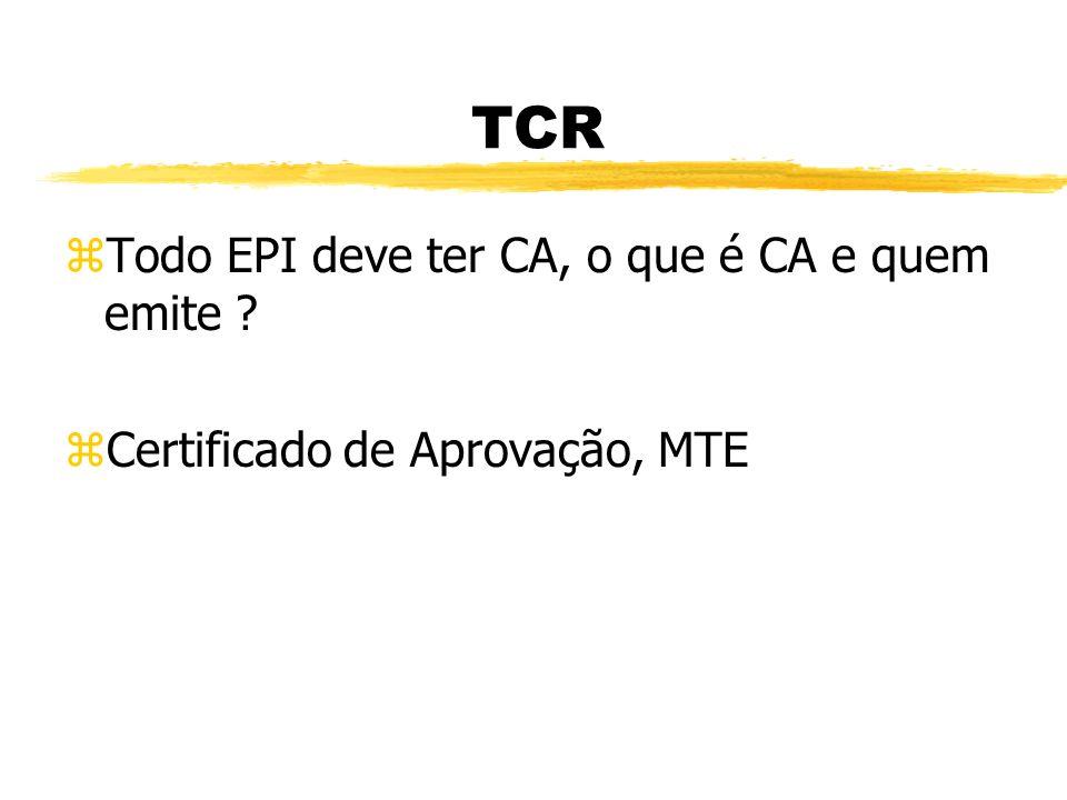 TCR Todo EPI deve ter CA, o que é CA e quem emite